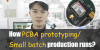 How PCBA Prototyping& Small Batch Production Run