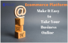Ecommerce Platform-Make It Easy to Take Your Business Online.